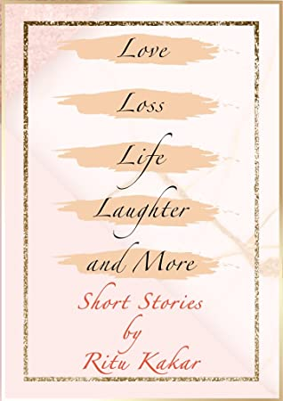 Love, Loss, Life, Laughter and More –  Book Review.