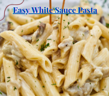 The easiest white sauce pasta recipe.