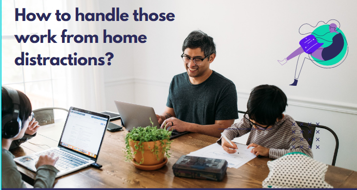 How to handle those work from home distractions?
