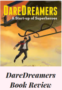 Dare Dreamers: A start up of Superheroes. Book Review.