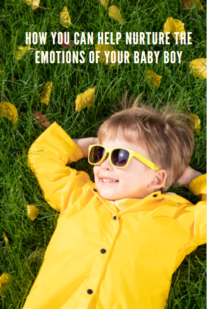 How you can help nurture the emotions of your baby boy.