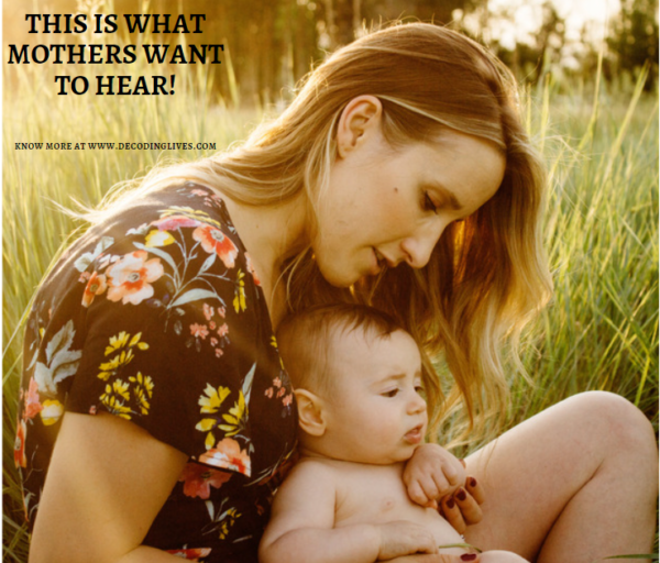 This is what mothers want to hear!